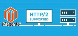 HTTP/2 vs Speed in Magento Hosting