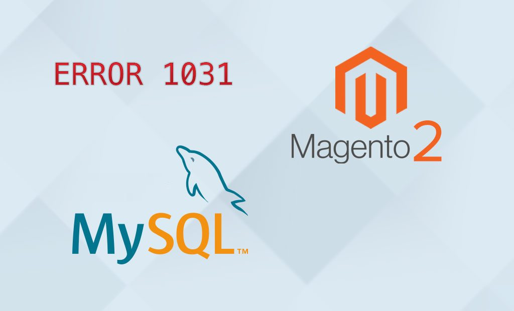 Mysql Magento Error 1031